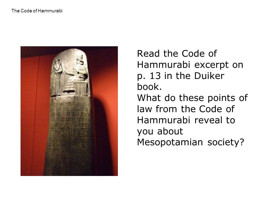 Read the Code of Hammurabi excerpt on p. 13 in the Duiker book.