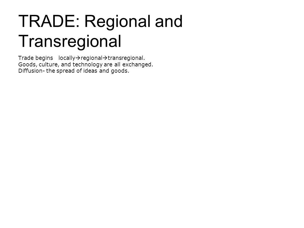 TRADE: Regional and Transregional