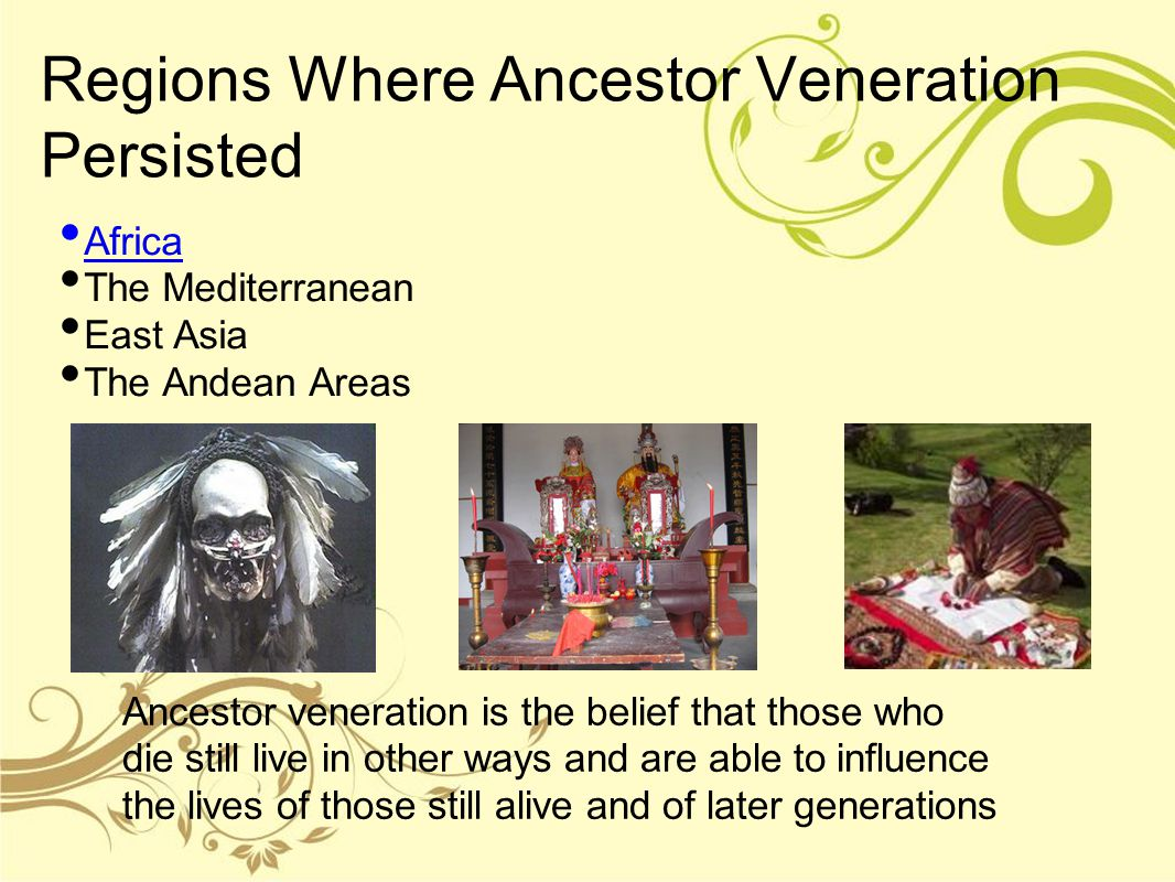 Regions Where Ancestor Veneration Persisted