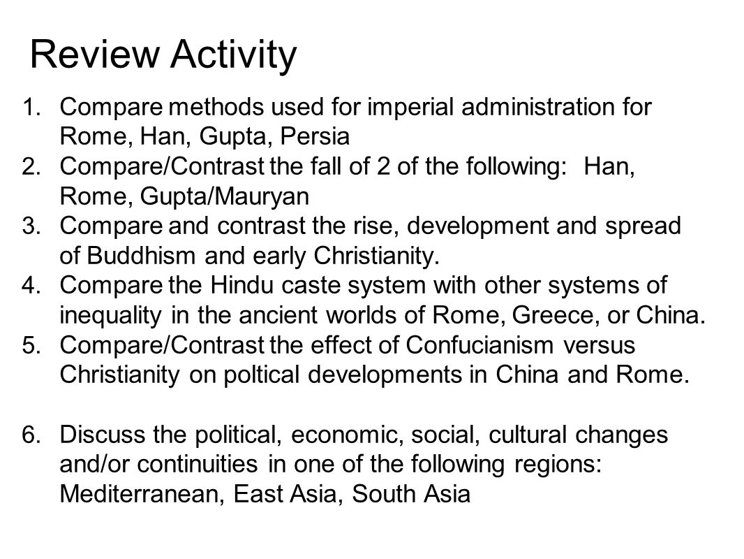 Review Activity Compare methods used for imperial administration for Rome, Han, Gupta, Persia.