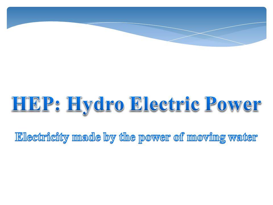 HEP: Hydro Electric Power