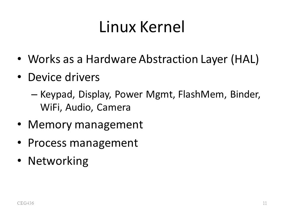 Linux Kernel Works as a Hardware Abstraction Layer (HAL)