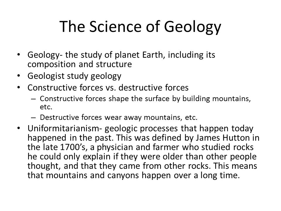 The Science of Geology Geology- the study of planet Earth, including its composition and structure.