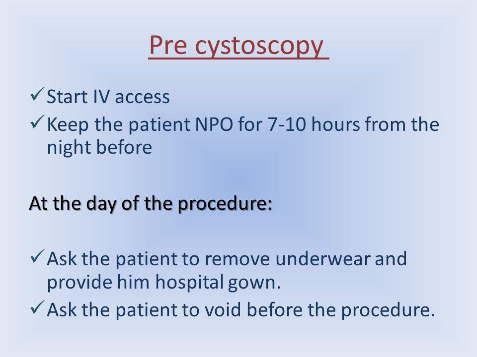 Pre cystoscopy Start IV access
