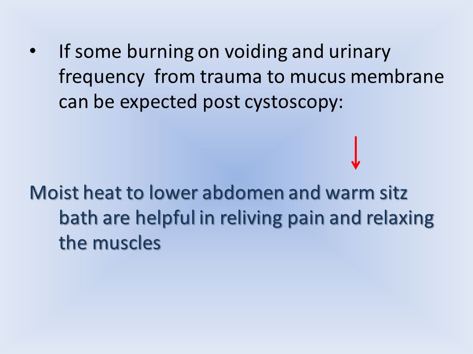 If some burning on voiding and urinary frequency from trauma to mucus membrane can be expected post cystoscopy: