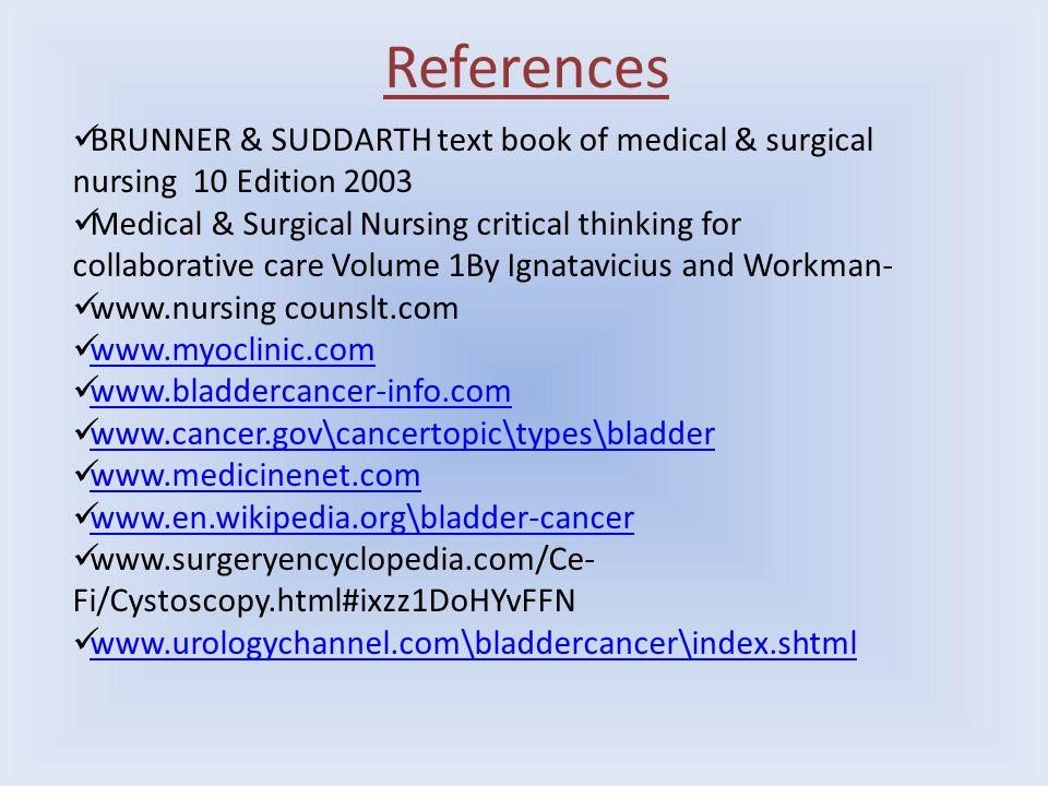 References BRUNNER & SUDDARTH text book of medical & surgical nursing 10 Edition 2003.