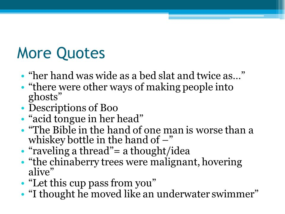 More Quotes her hand was wide as a bed slat and twice as…