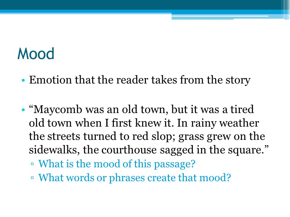 Mood Emotion that the reader takes from the story