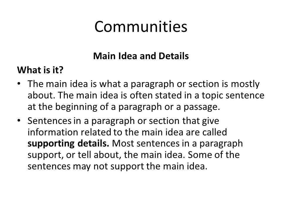 Communities Main Idea and Details What is it