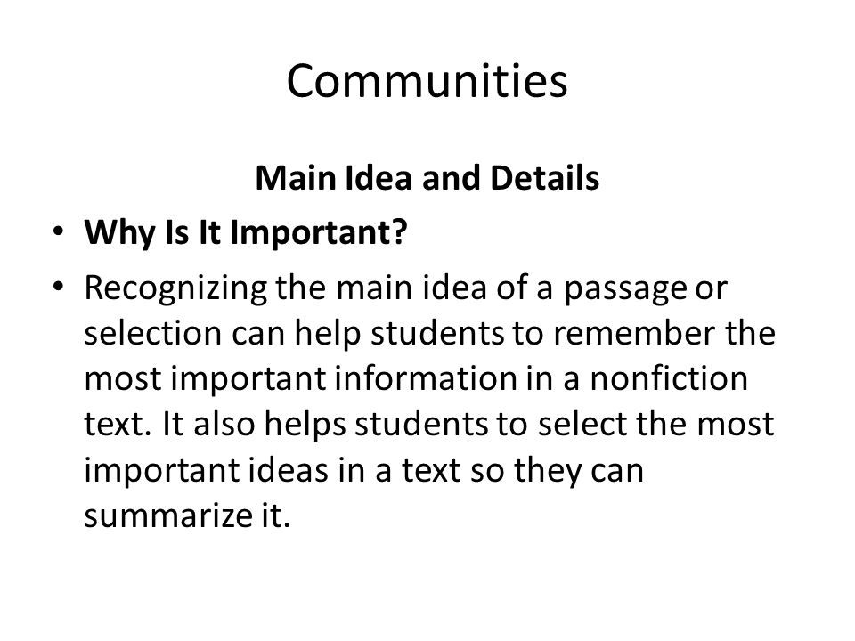 Communities Main Idea and Details Why Is It Important
