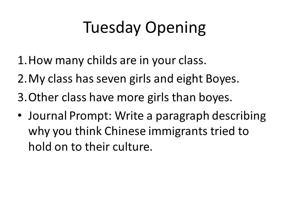 Tuesday Opening How many childs are in your class.