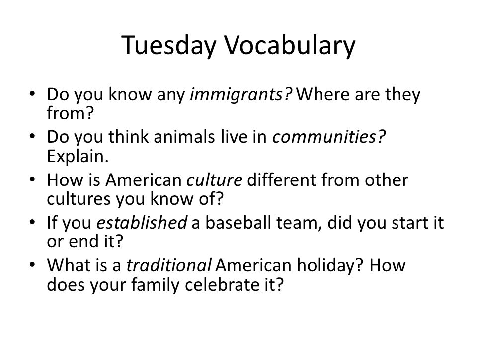 Tuesday Vocabulary Do you know any immigrants Where are they from