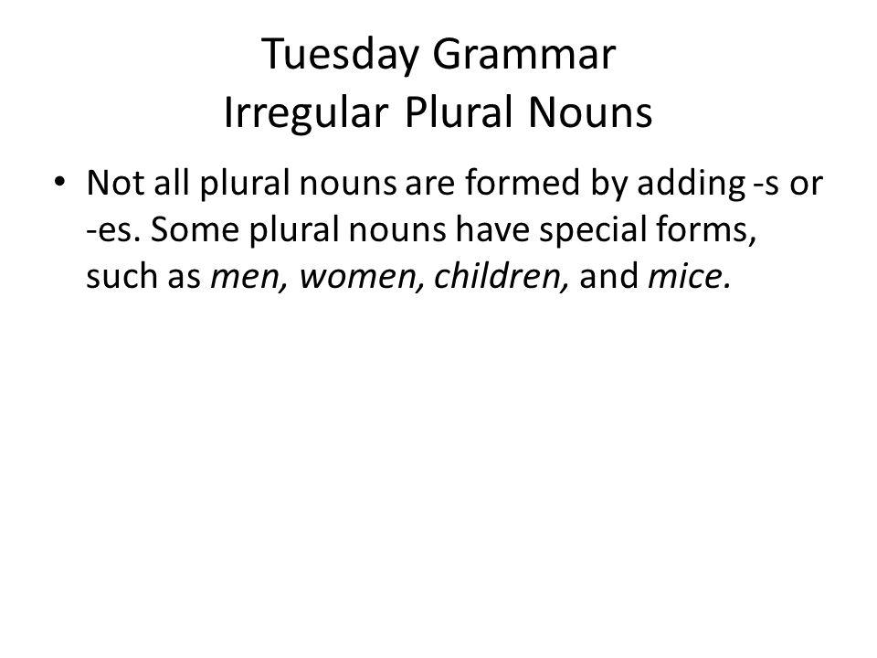 Tuesday Grammar Irregular Plural Nouns