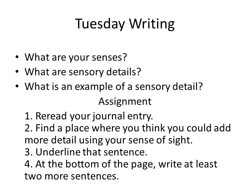 Tuesday Writing What are your senses What are sensory details