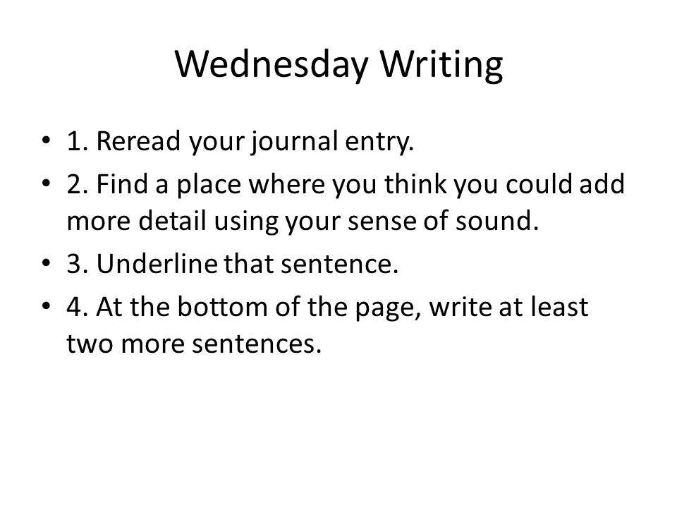 Wednesday Writing 1. Reread your journal entry.