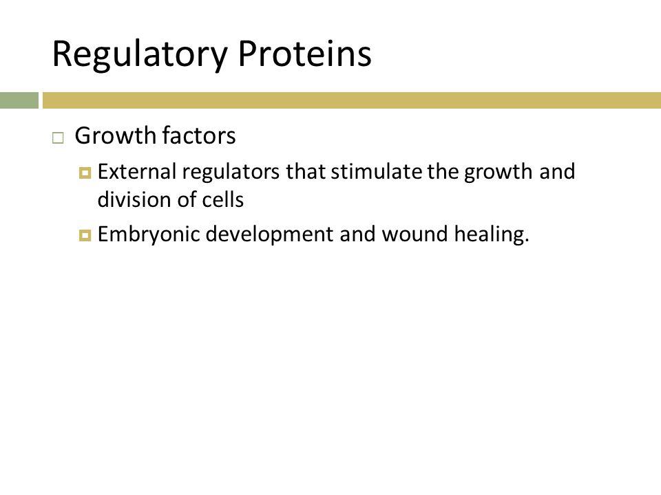 Regulatory Proteins Growth factors