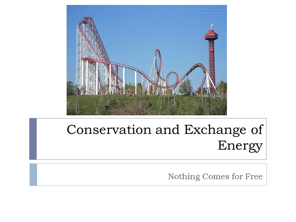 Conservation and Exchange of Energy