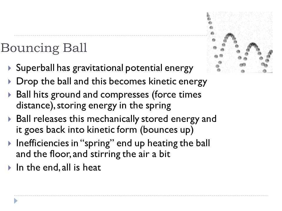 Bouncing Ball Superball has gravitational potential energy