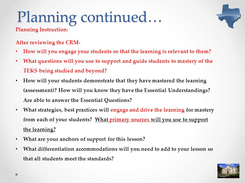 Planning continued… Planning Instruction: After reviewing the CRM-