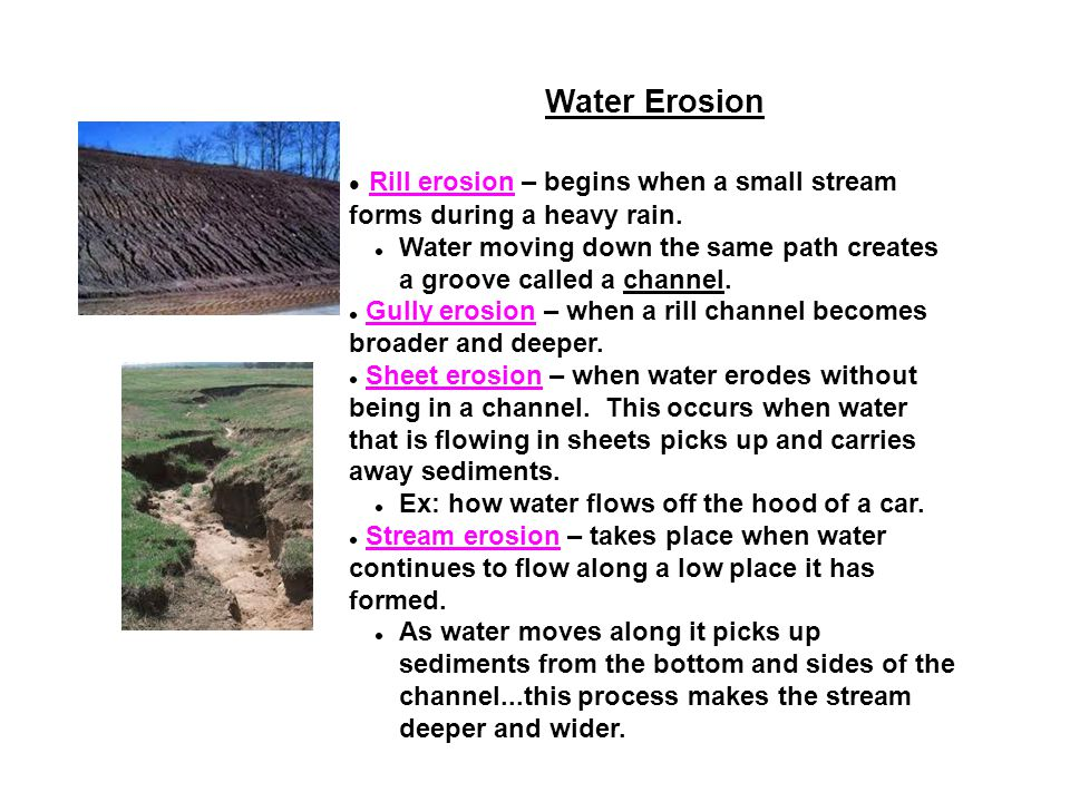 Rill erosion – begins when a small stream forms during a heavy rain.
