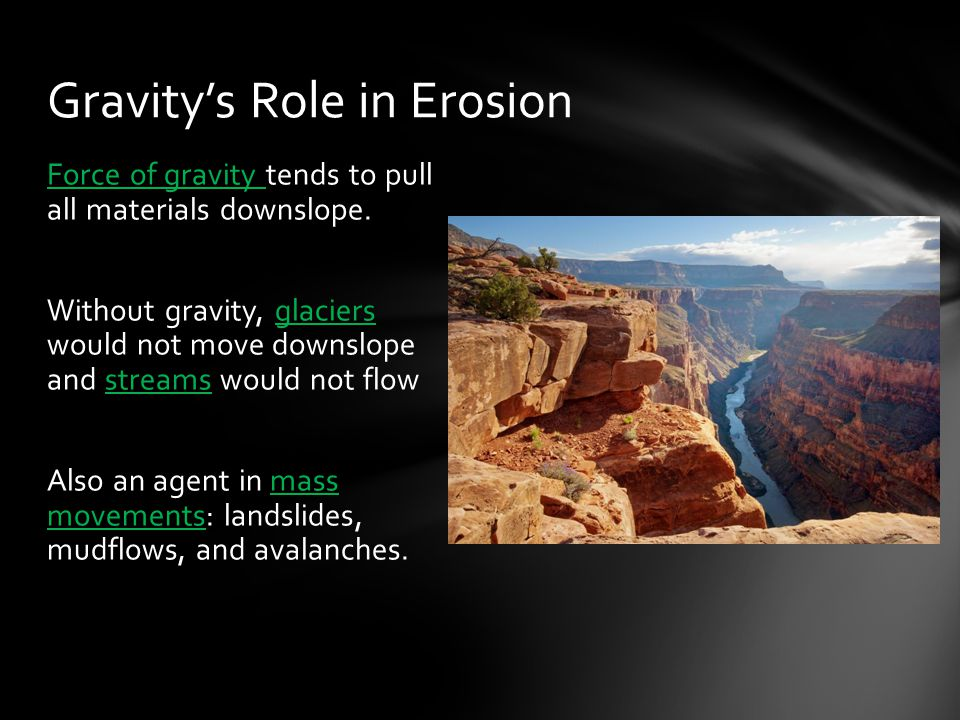 Gravity's Role in Erosion