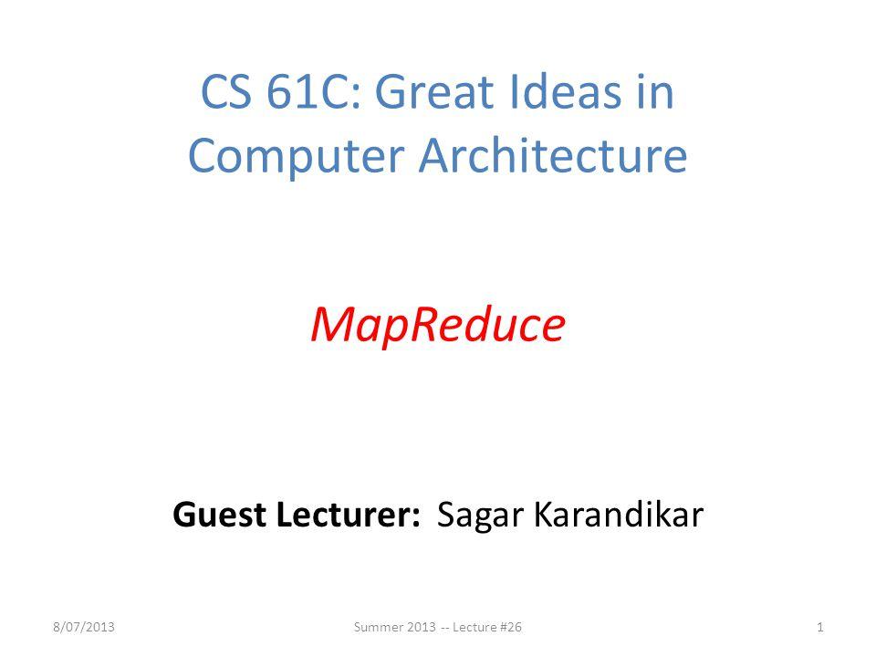 Guest Lecturer: Sagar Karandikar
