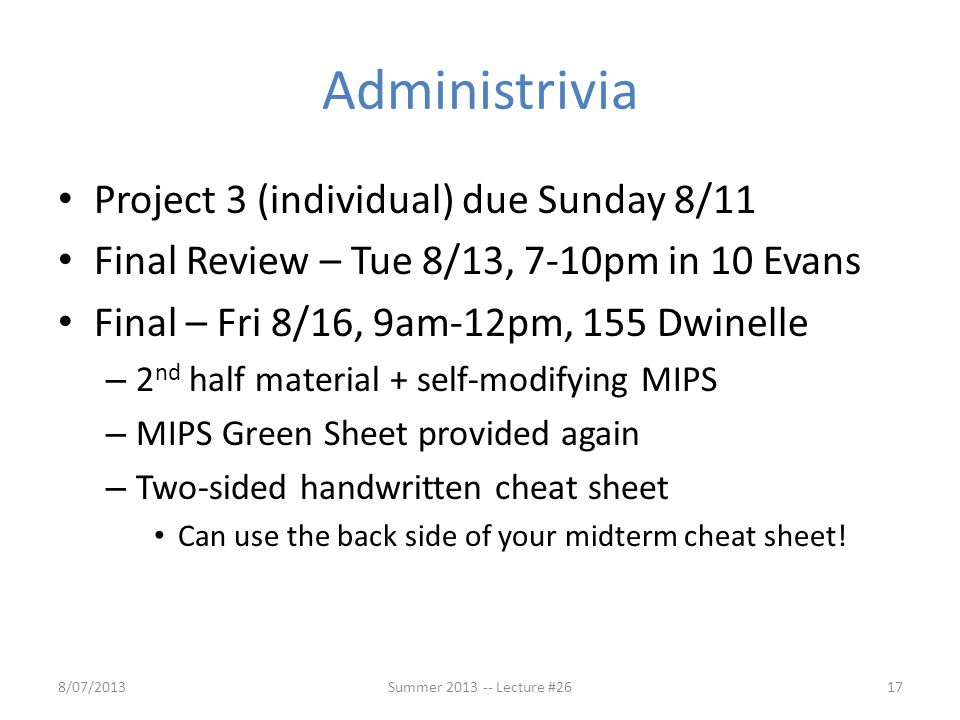 Administrivia Project 3 (individual) due Sunday 8/11