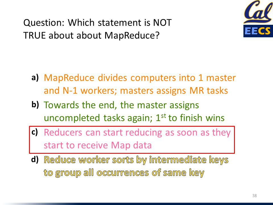 Question: Which statement is NOT TRUE about about MapReduce