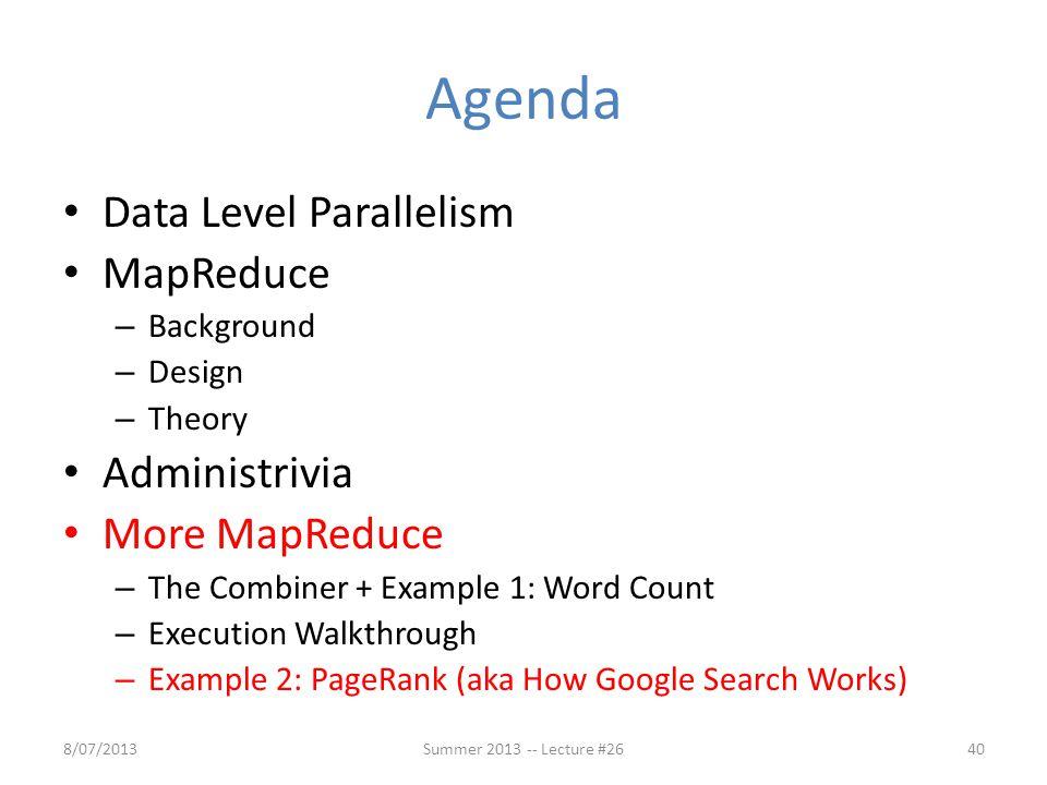 Agenda Data Level Parallelism MapReduce Administrivia More MapReduce