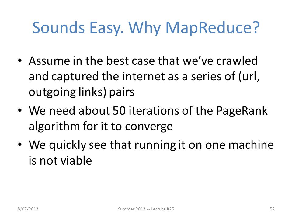 Sounds Easy. Why MapReduce