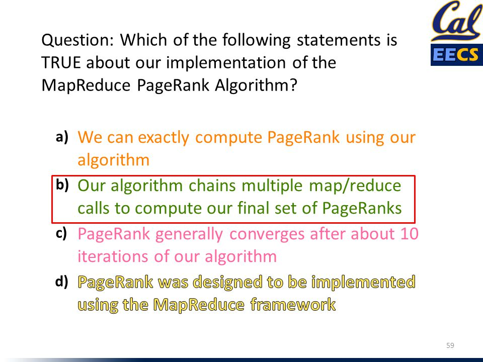 We can exactly compute PageRank using our algorithm