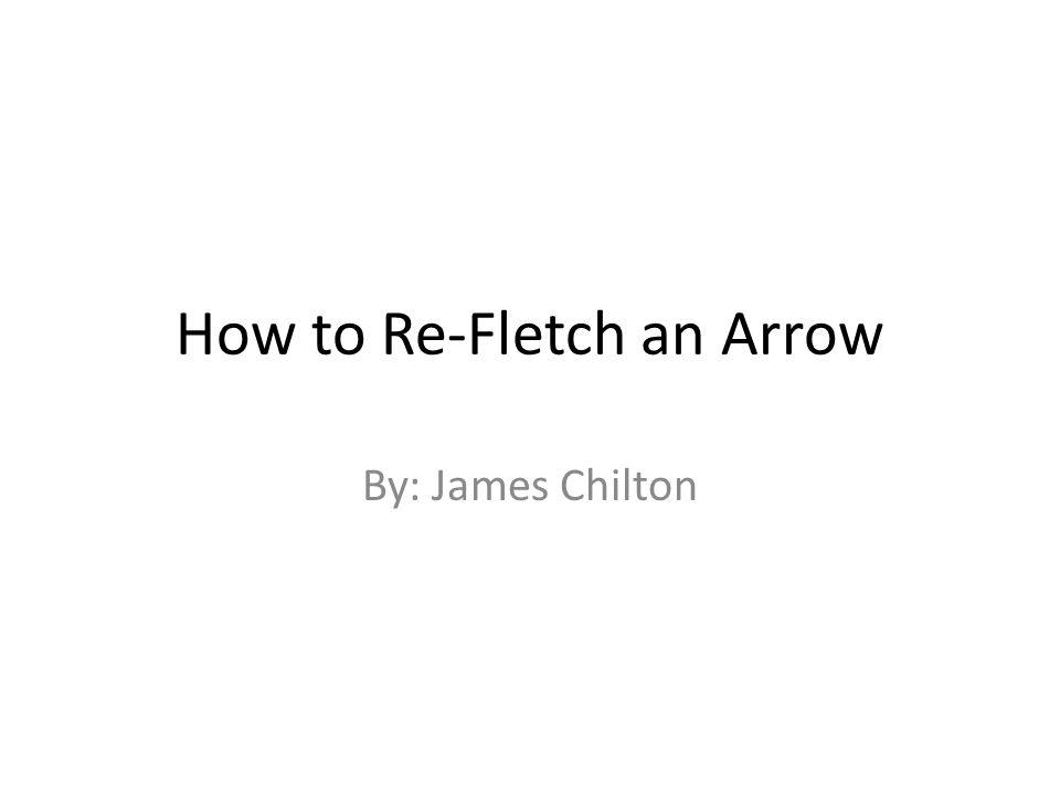 How to Re-Fletch an Arrow