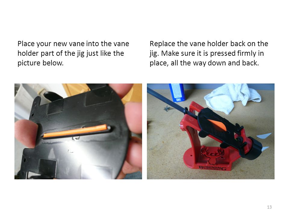 Place your new vane into the vane holder part of the jig just like the picture below.