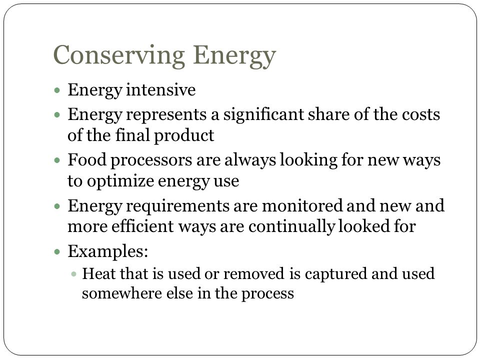 Conserving Energy Energy intensive
