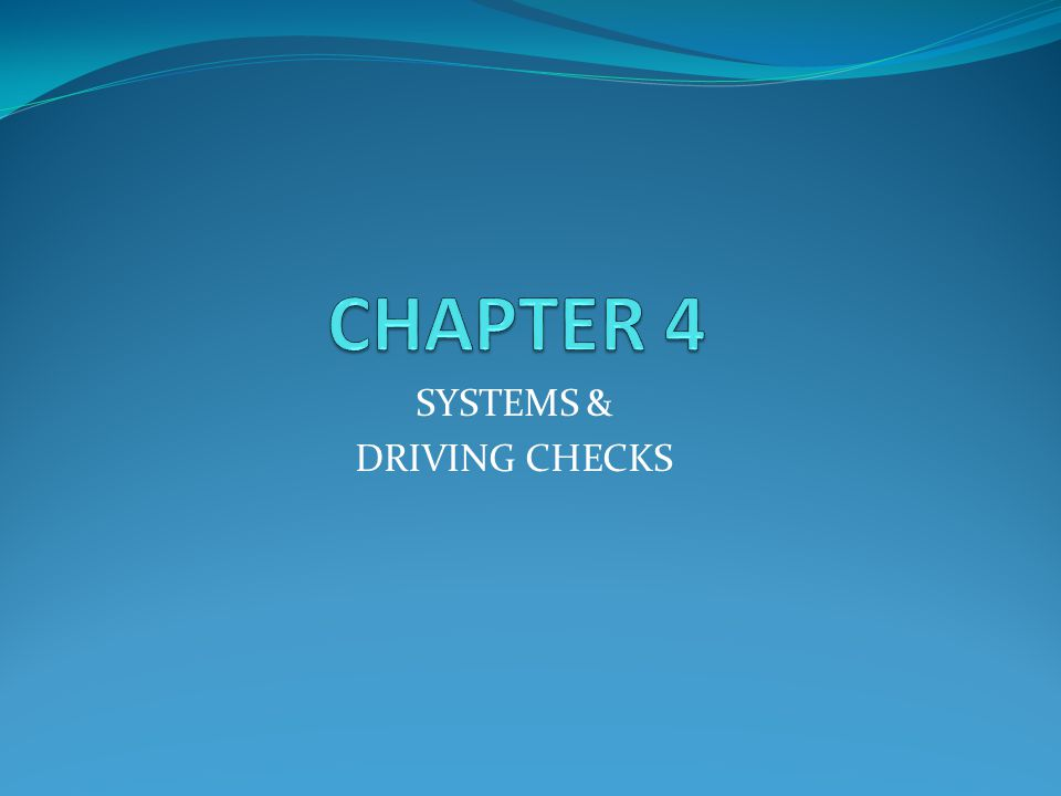 SYSTEMS & DRIVING CHECKS
