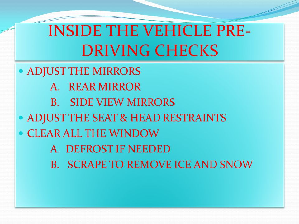 INSIDE THE VEHICLE PRE-DRIVING CHECKS