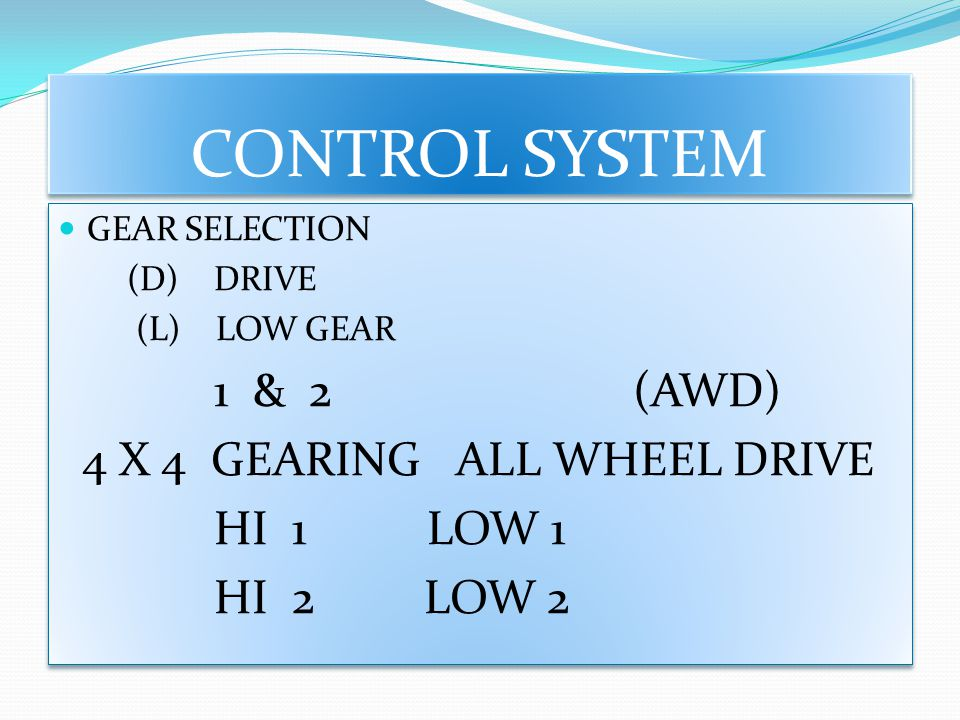 CONTROL SYSTEM 4 X 4 GEARING ALL WHEEL DRIVE HI 2 LOW 2 GEAR SELECTION
