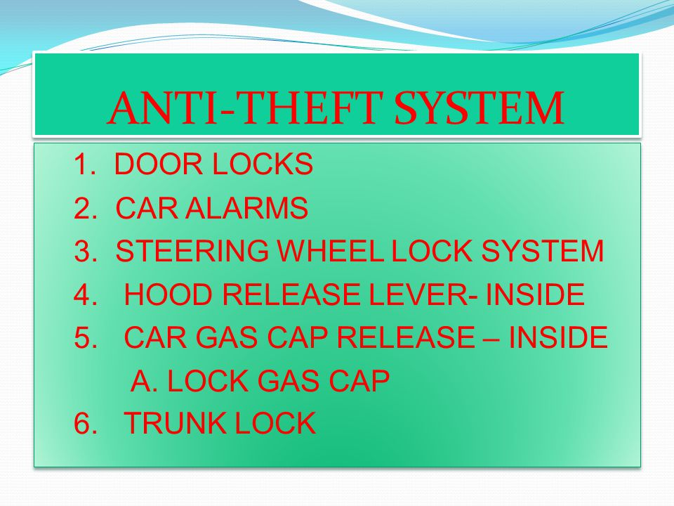 ANTI-THEFT SYSTEM 2. CAR ALARMS 3. STEERING WHEEL LOCK SYSTEM