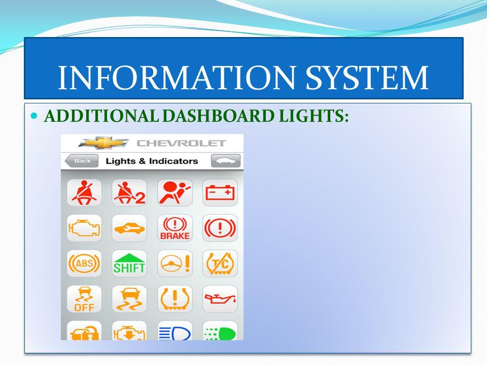 INFORMATION SYSTEM ADDITIONAL DASHBOARD LIGHTS: