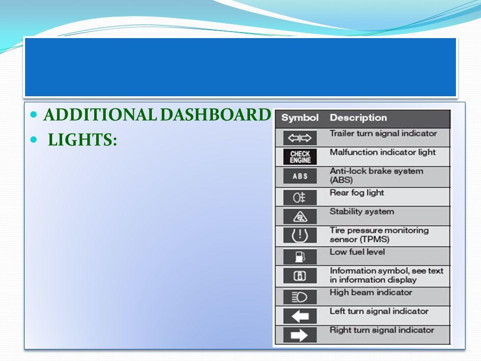 ADDITIONAL DASHBOARD LIGHTS: