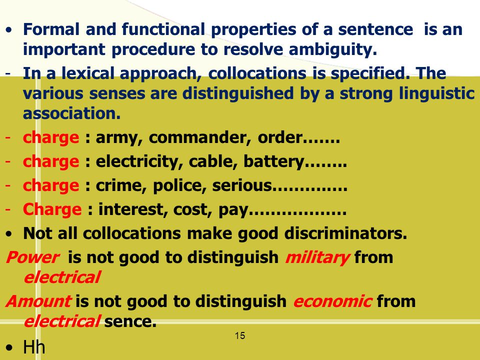 Formal and functional properties of a sentence is an important procedure to resolve ambiguity.