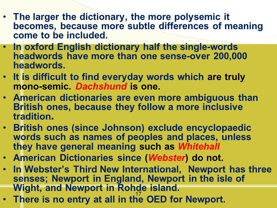 The larger the dictionary, the more polysemic it becomes, because more subtle differences of meaning come to be included.