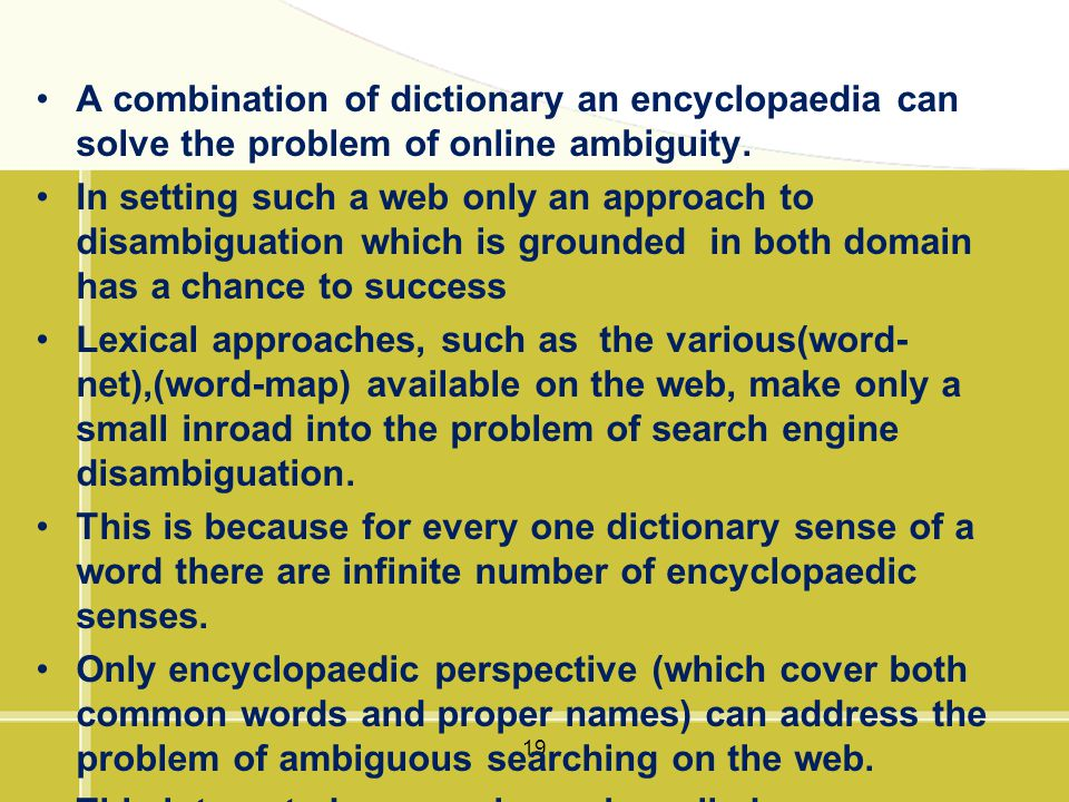A combination of dictionary an encyclopaedia can solve the problem of online ambiguity.