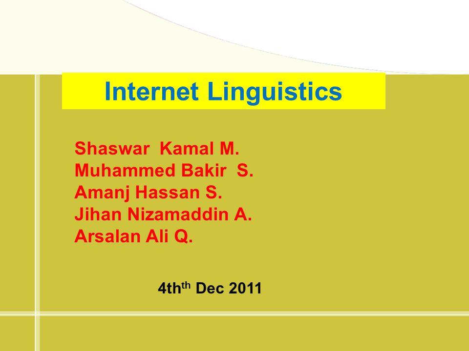 Internet Linguistics Shaswar Kamal M. Muhammed Bakir S.
