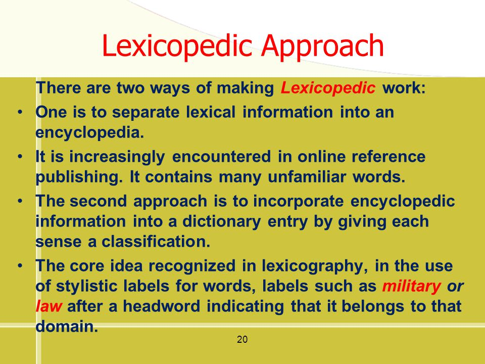 Lexicopedic Approach There are two ways of making Lexicopedic work: