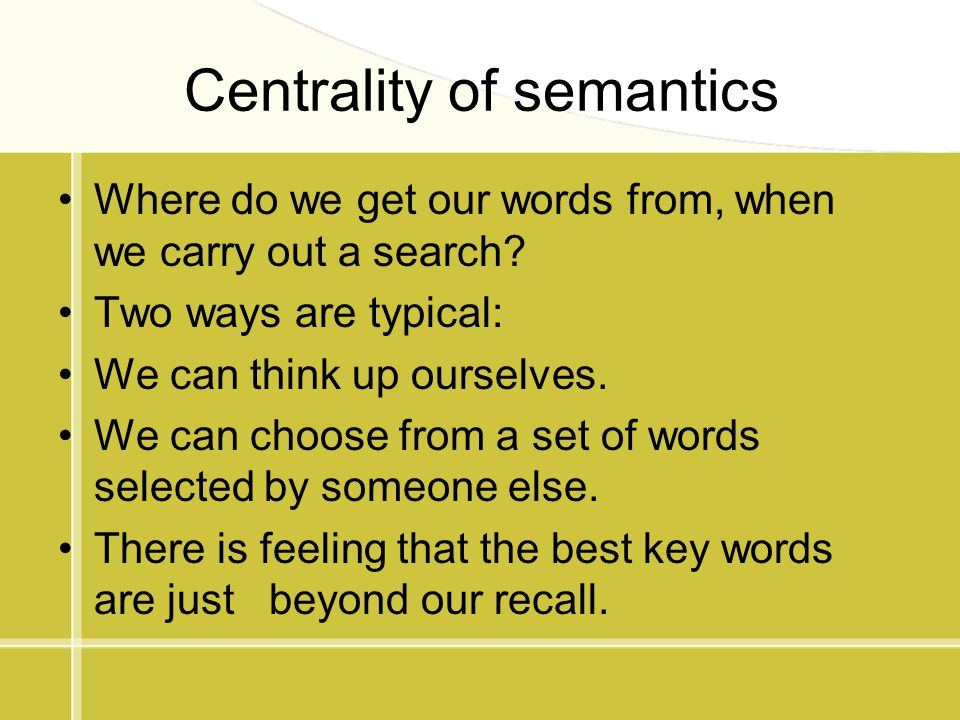 Centrality of semantics