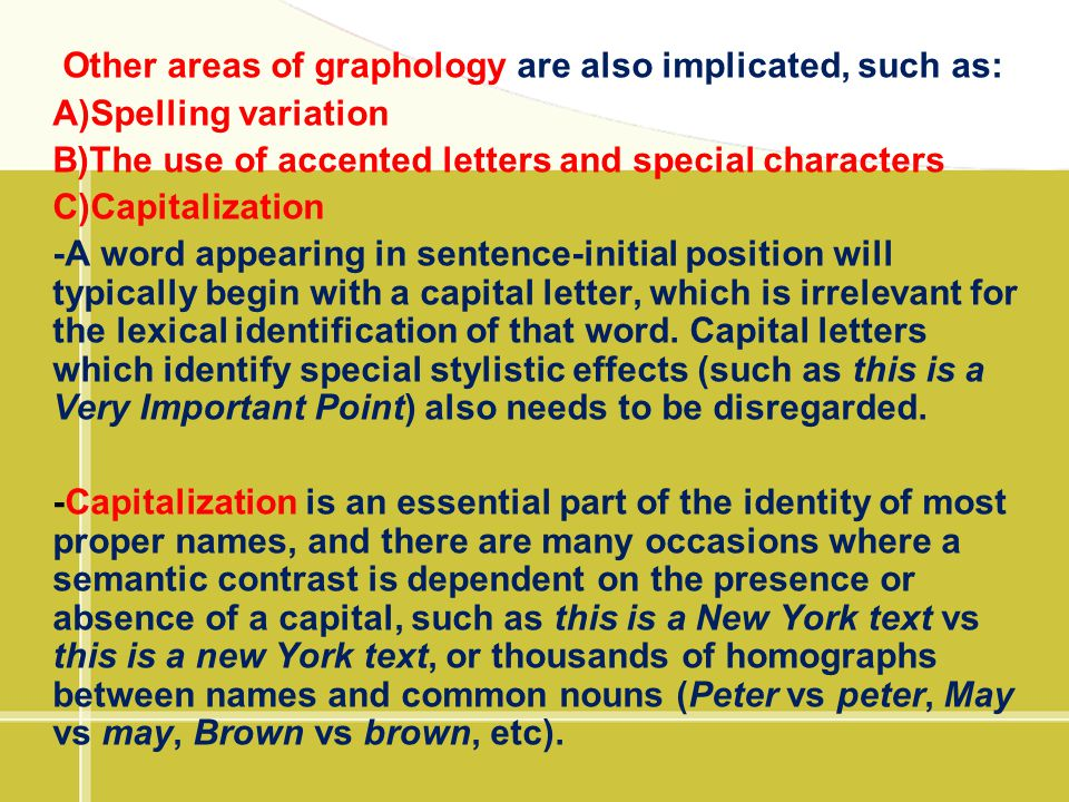 Other areas of graphology are also implicated, such as: