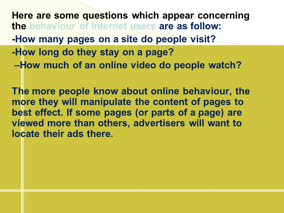 Here are some questions which appear concerning the behaviour of Internet users are as follow: