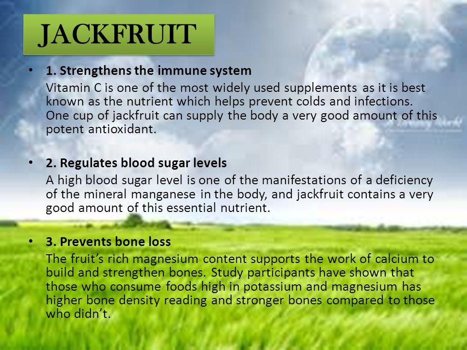 JACKFRUIT 1. Strengthens the immune system