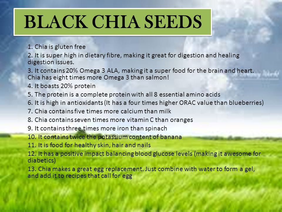 BLACK CHIA SEEDS 1. Chia is gluten free